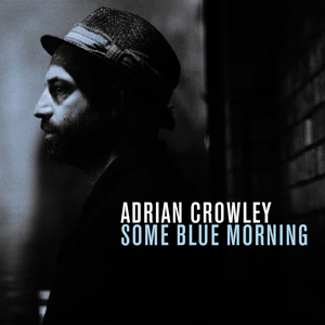 somebluemorning_adriancrowley_web